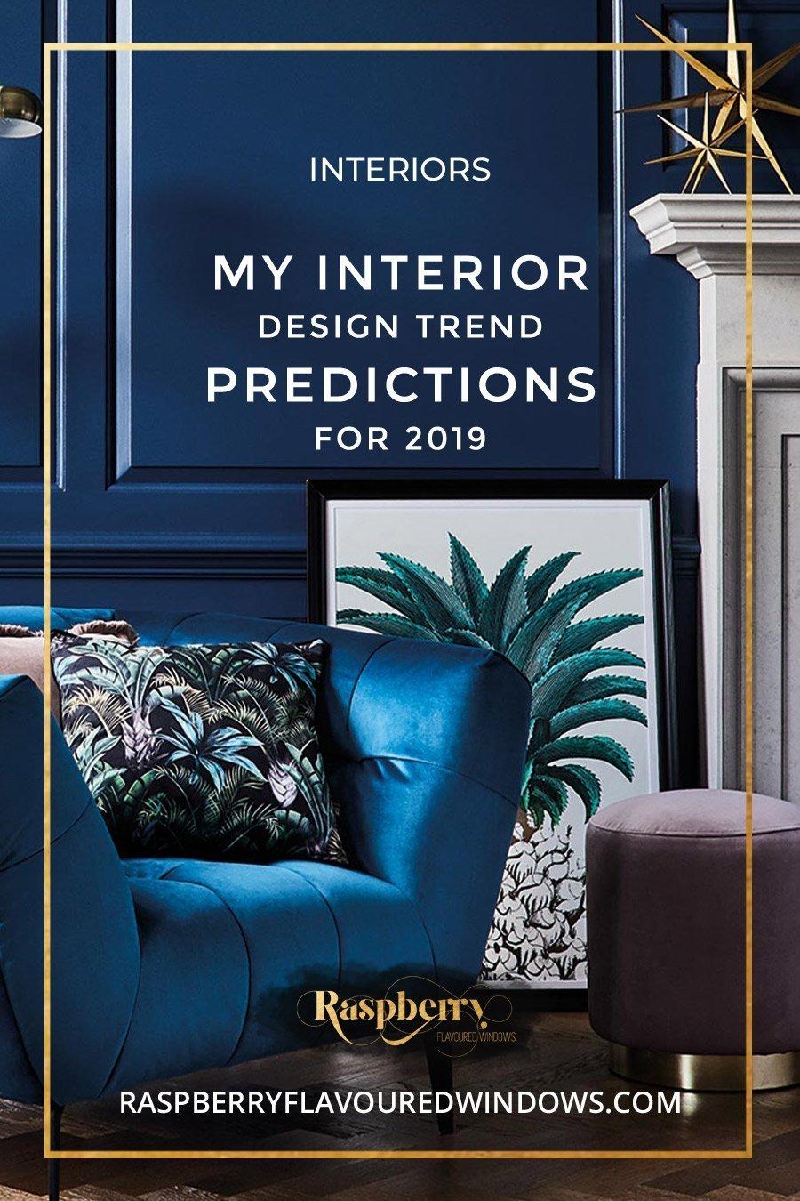 My Interior Design Predictions for 2019