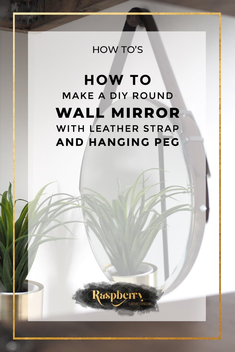 How to Make a DIY Round Wall Mirror with Leather Strap and Hanging Peg
